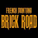 Brick Road/French Montana