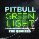 Greenlight (The Remixes) feat.Flo Rida,LunchMoney Lewis/Pitbull