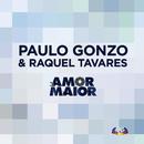 Amor Maior/Paulo Gonzo & Raquel Tavares