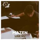Lige Nu/Mazen