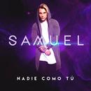 Nadie Como Tú/Samuel
