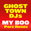 My Boo (Parx Remix)/Ghost Town DJs
