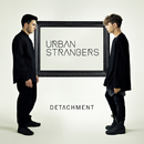 Detachment/Urban Strangers