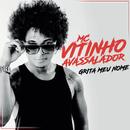 Grita Meu Nome/MC Vitinho Avassalador