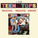Los Teen Tops (Mucho, Mucho Amor)/Los Teen Tops