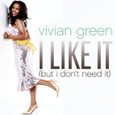 I Like It (But I Don't Need It) (Remix 5 Pack)/Vivian Green