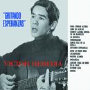 Gritando Esperanzas/Victor Heredia