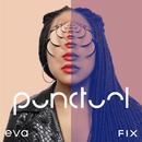 Eva & Fix/Punctual