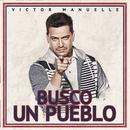Busco Un Pueblo/Víctor Manuelle