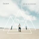 Dá-me Um Segundo (Repackage)/D.A.M.A