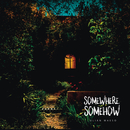Somewhere Somehow/Julian Maeso