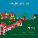 Las Palabras No Dan Miedo feat.Kevin Johansen,Rosario Flores,Joan Manuel Serrat,Benny Ibarra/Jofre Bardagí