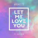 Let Me Love You feat.Daecolm/Brunelle