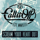 Scream Your Heart Out/Call It Off