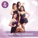 Lo Nuestro Terminó/Orquesta Morenas