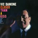 Closer Than A Kiss/Vic Damone