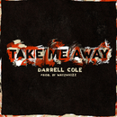 Take Me Away/Darrell Cole