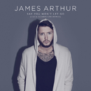 Say You Won't Let Go (Luca Schreiner Remix)/James Arthur