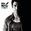 Blue Sky Blue/Pete Murray