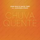 Chuva Quente feat.Alexandra Prince/Juan Diaz