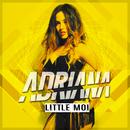 Little Moi/Adriana