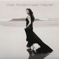 Closer: The Best Of Sarah McLachlan / Sarah McLachlan