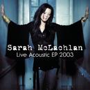 Live Acoustic EP 2003/SARAH MCLACHLAN