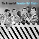 The Essential Hoosier Hot Shots/Hoosier Hot Shots