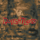 Thoughtless (Remixes) - EP/Korn