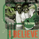 I Believe/PB Nation