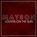Lovers on the Sun/Maybon