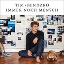 Immer noch Mensch/Tim Bendzko