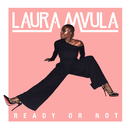 Ready or Not/Laura Mvula