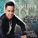 Mosaico Del Cacique (Bonus Track)/El Gran Martín Elías