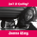 Isn't It Exciting?/Joanna Wang