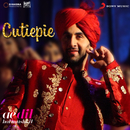 "Cutiepie (From ""Ae Dil Hai Mushkil"")/Pritam, Pardeep Singh Sran & Nakash Aziz"