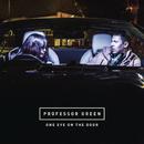 One Eye On the Door/Professor Green