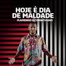 Hoje é Dia de Maldade (Flamengo x Corinthians)/Nego do Borel