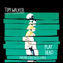 Play Dead (Avelino x Raf Riley Remix)/Tom Walker