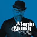 Do You Feel Like I Feel/Mario Biondi