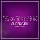 Supergirl feat.6AM/Maybon