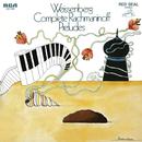 Weissenberg Plays Complete Rachmaninoff Preludes/Alexis Weissenberg