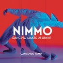 Dancing Makes Us Brave (CamelPhat Remix)/Nimmo