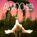 Awoo (Weird Together Remix) feat.Betta Lemme/Sofi Tukker