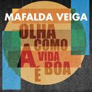 Olha Como a Vida É Boa/Mafalda Veiga