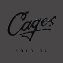 Hold On/Cages