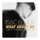 What About Me (Bit Funk Remix)/Isac Elliot