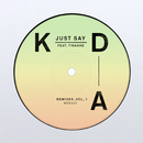 Just Say (Remixes, Vol. 1) feat.Tinashe/KDA