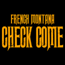 Check Come/French Montana
