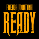 Ready/Intro/French Montana